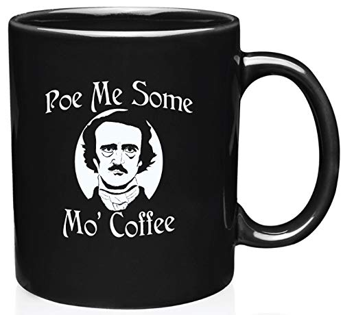Poe Me Some Mo Coffee 11 Ounce Edgar Allen Poe Hand Illustrated Novelty Coffee Mug Gothic Literary Figure Cup
