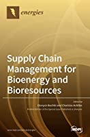 Supply Chain Management for Bioenergy and Bioresources