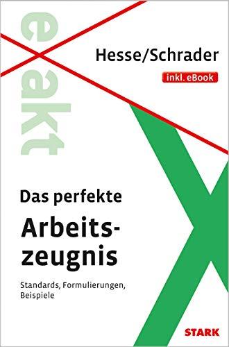 STARK Hesse/Schrader: EXAKT - Das perfekte Arbeitszeugnis + eBook: Standards, Formulierungen, Beispiele