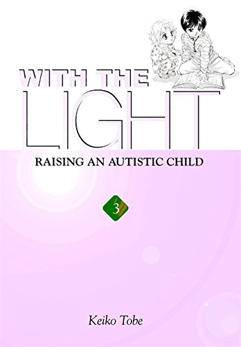 With the Light... Vol. 3: Raising an Autistic Child