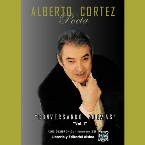 Conversando Poemas     Volumen 1              By:                                                                                                                                 Alberto Cortez                               Narrated by:                                                                                                                                 Alberto Cortez                      Length: 51 mins     13 ratings     Overall 4.5