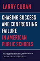 Chasing Success and Confronting Failure in American Public Schools