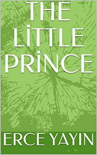 THE LİTTLE PRİNCE (English Edition)