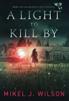 A Light to Kill By (Mourning Dove Mysteries)