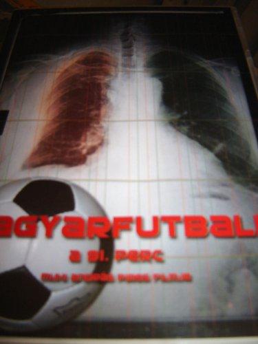 Magyarfutball, a 91. perc / REGION 2 DVD / Audio: Hungarian / Director: Muhi András Pires / producers: Muhi András, Major István / 91 minutes / Hungarian football