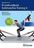 Praxishandbuch funktionelles Training II: Sling-Trainer, Slackline, Sprossenwand, Bewegungsbad und Übungen mit Körpergewicht