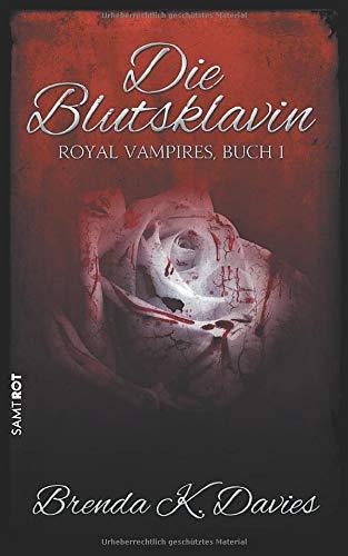 Die Blutsklavin (Royal Vampires, Band 1)