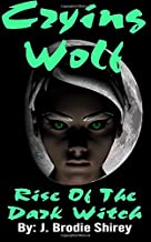Crying Wolf: Rise Of The Dark Witch