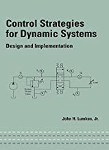 Control Strategies for Dynamic Systems: Design and Implementation (Mechanical Engineering)