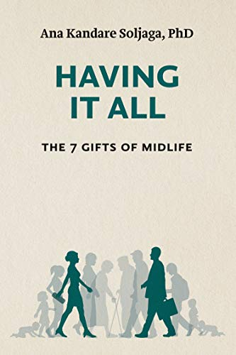 Having It All: The 7 Gifts of Midlife (English Edition)