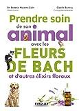 Prendre soin de son animal avec les fleurs de Bach et d''autres élixirs floraux - Format Kindle - 9782212390520 - 10,99 €