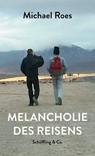 Melancholie des Reisens