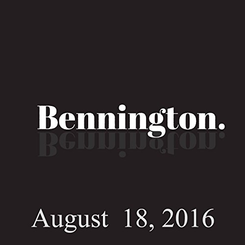 Bennington, August 18, 2016 audiobook cover art