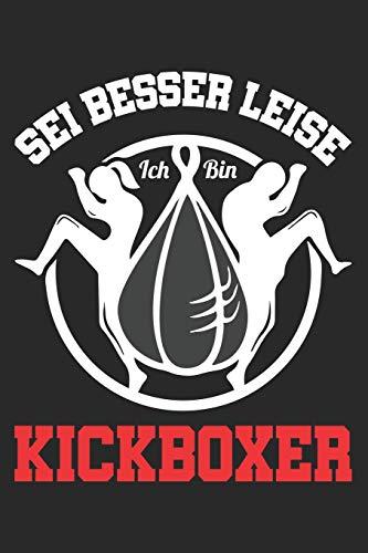 Sei Besser Leise Ich Bin Kickboxer: Din A5 Liniertes Heft Mit Linien Für Jeden Kickboxer | Notizbuch Tagebuch Planer Boxen Boxing | Notiz Buch Geschenk Boxen Kickboxing Kickboxer Notebook