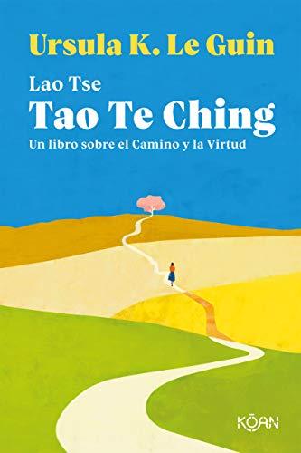Tao Te Ching: Un libro sobre el Camino y la Virtud (Koan)