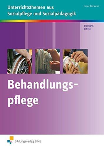 Behandlungspflege: Unterrichtsthemen aus Sozialpflege und Sozialpädagogik: Arbeitsheft
