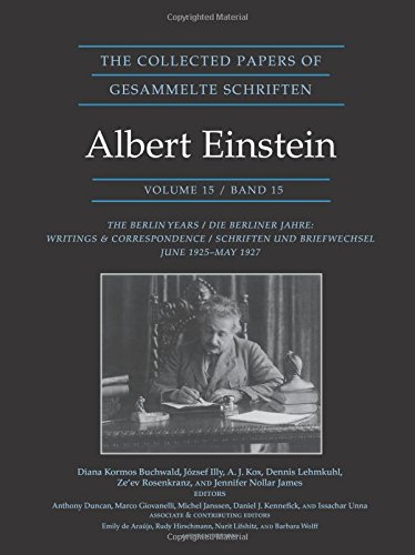 The Collected Papers of Albert Einstein, Volume 15: The Berlin Years: Writings & Correspondence, June 1925-May 1927 - Documentary Edition