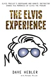 The Elvis Experience: Elvis Presley's Bodyguard and Karate Instructor Shares His Memories of Elvis the Person