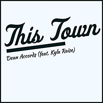 This Town (feat. Kyla Raise)