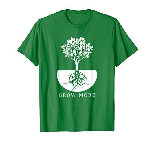 Grow More - Gardening Shirt for Gardeners T-Shirt