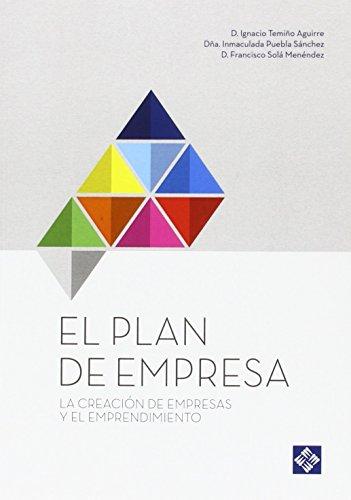 El plan de empresa. La creación de empresas y el emprendimiento: La creación de empresas y el emprendimiento: 57 (Universidad Francisco de Vitoria)