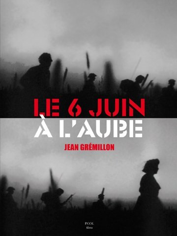 The Sixth of June at Dawn ( Le 6 juin à l'aube ) [ Französische Import ]