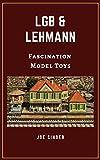 LGB & Lehmann - Fascination Model Toys (English Edition)