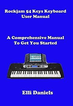 RockJam 54 Keys Keyboard User Manual  A Comprehensive Manual To Get You Started