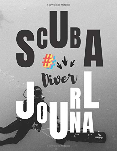 Scuba Diver journal: Track & Record 100 Dives
