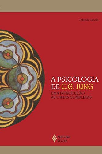 A psicologia de C.G. Jung: Uma introdução às obras completas (Reflexões Junguianas)