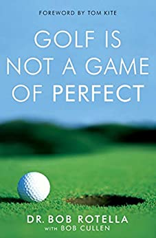 Golf is Not a Game of Perfect by [Dr. Bob Rotella, Darren Clarke]