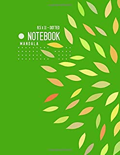 Dotted Notebook 8.5 x 11 Mandala: Big  Journal Notebook Green, Stylish Mandala Design, Blank, Dot Grid, , Soft Cover, Numbered Pages, No Bleed (Large Dotted Notebook Journals)