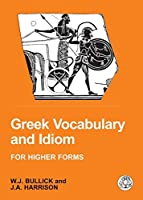 Greek Vocabulary And Idiom: For Higher Forms (Bcpaperbacks)