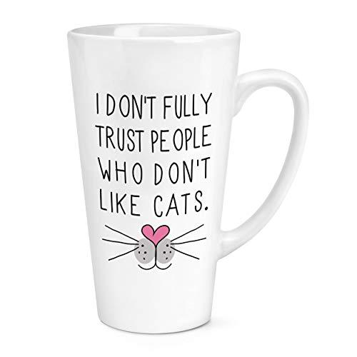 I Don'T Entièrement Trust People Who Ne Pas comme Chats 17oz Large Latte Tasse Mug