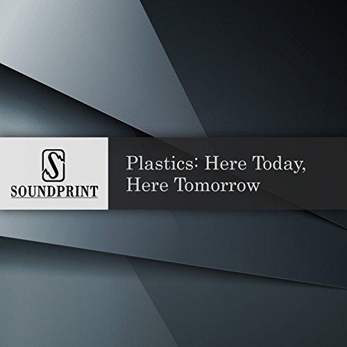 Plastics: Here Today, Here Tomorrow audiobook cover art