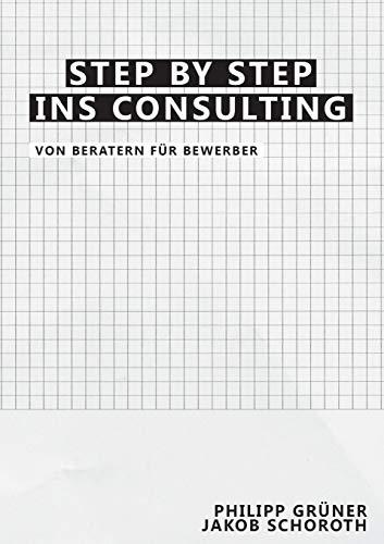 Step by Step ins Consulting: Von Beratern für Bewerber