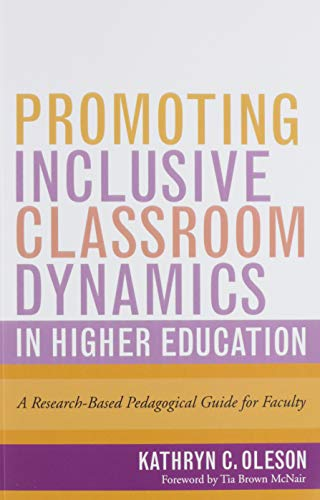 Compare Textbook Prices for Promoting Inclusive Classroom Dynamics in Higher Education: A Research-Based Pedagogical Guide for Faculty  ISBN 9781620368992 by Oleson, Kathryn C.,Brown McNair, Tia
