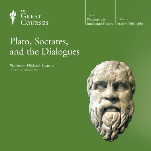Plato, Socrates, and the Dialogues                   Written by:                                                                                                                                 Michael Sugrue,                                                                                        The Great Courses                               Narrated by:                                                                                                                                 Michael Sugrue                      Length: 12 hrs and 2 mins     11 ratings     Overall 4.7