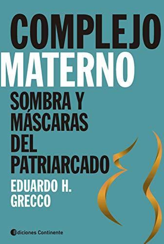 Complejo materno: Sombras y máscaras del patriarcado