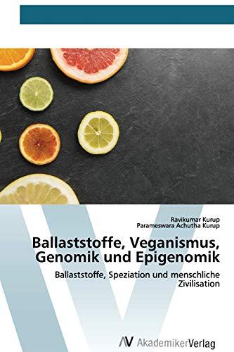 Ballaststoffe, Veganismus, Genomik und Epigenomik: Ballaststoffe, Speziation und menschliche Zivilisation