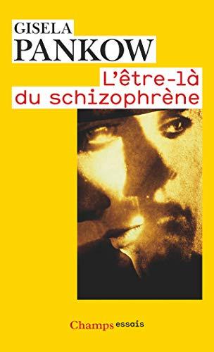 L'être-là du schizophrène : Contributions à la méthode de structuration dynamique dans les psychoses