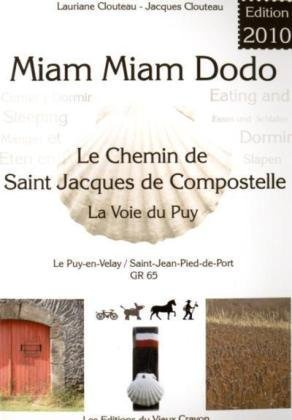 Le chemin de Saint-Jacques de Compostelle, GR 65 : La voie du Puy PDF Books
