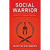 Social Warrior: How To Conquer Shyness and Enrich Your Life (English Edition)