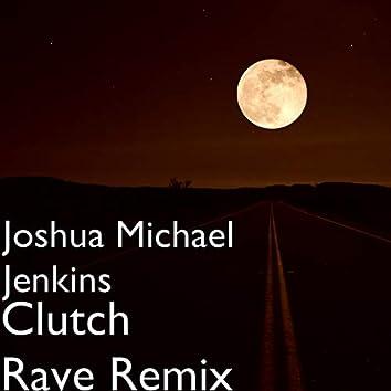 Clutch Rave Remix