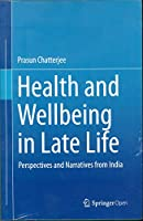HEALTH AND WELLBEING IN LATE LIFE: PERSPECTIVES AND NARRATIVES FROM INDIA NET PRICE NO DISCOUNT TITLE