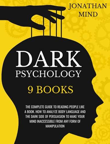Dark Psychology: 9 IN 1: The Com...