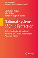 National Systems of Child Protection: Understanding the International Variability and Context for Developing Policy and Practice (Child Maltreatment (8))