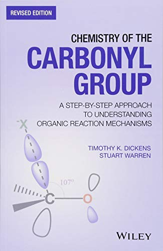 Chemistry of the Carbonyl Group: A Step-by-Step Approach to Understanding Organic Reaction Mechanisms