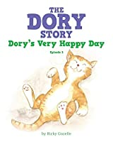 The Dory Story - Episode 3: Dory's Very Happy Day (The Dory Stories)