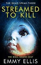 Streamed to Kill (The Dead Speak)